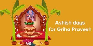 Ashish Days For Griha Pravesh