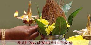 Shubh Days Of Week Griha Pravesh