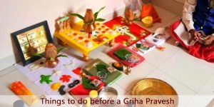 Things To Do Before A Griha Pravesh