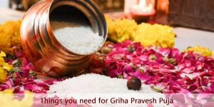 Things You Need For Griha Pravesh Puja